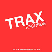 Trax Records: The 20th Anniversary Collection Mixed by Maurice Joshua & Paul Johnson by Various Artists