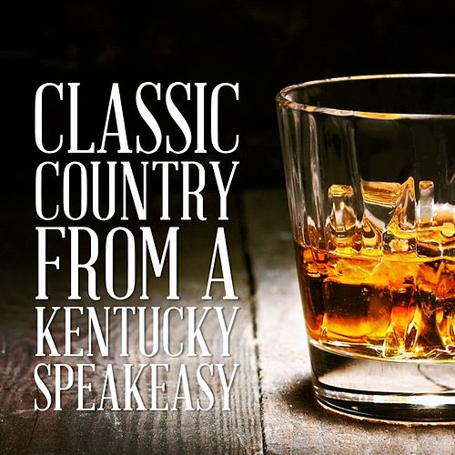 Classic Country from a Kentucky Speakeasy by Various Artists