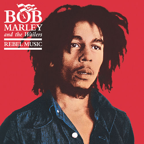 Rebel Music by Bob Marley