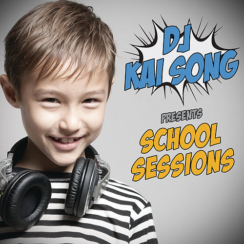 DJ Kai Song pres. School Sessions by Various Artists