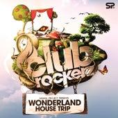 Clubrockerz - Wonderland House Trip von Various Artists