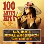100 Latin Hits (Salsa, Bachata, Merengue e Ballo Room Dance Collection) de Various Artists