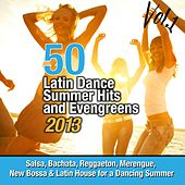 50 Latin Dance Summer Hits And Evengreens 2013, Vol. 1 (Salsa, Bachata, Reggaeton, Merengue, New Bossa & Latin House For a Dancing Summer) von Various Artists