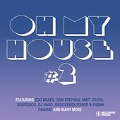 Oh My House, Vol. 2 by Various Artists