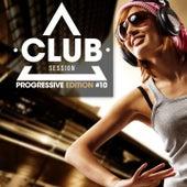 Club Session Progressive Edition, Vol. 10 von Various Artists