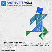 Fast Butts, Vol. 3 - Eternal Rules of Tech-House de Various Artists
