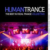 Human Trance, Vol. 2 - Best in Vocal Trance! by Various Artists