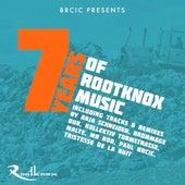 Brcic Pres. : 7 Years of Rootknox Music by Various Artists