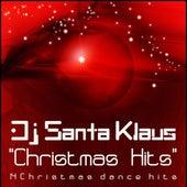 Christmas Hits by Dj Santa Klaus