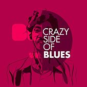 The Crazy Side of the Blues de Various Artists