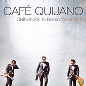 Orígenes: El Bolero Volumen 2 de Cafe Quijano