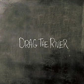 Drag The River by Drag The River