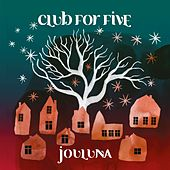 Jouluna by Club For Five