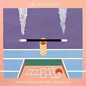 When The Night Is Over (The Remixes) de The Magician