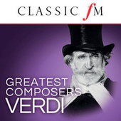 Verdi (Classic FM Great Composers) by Various Artists