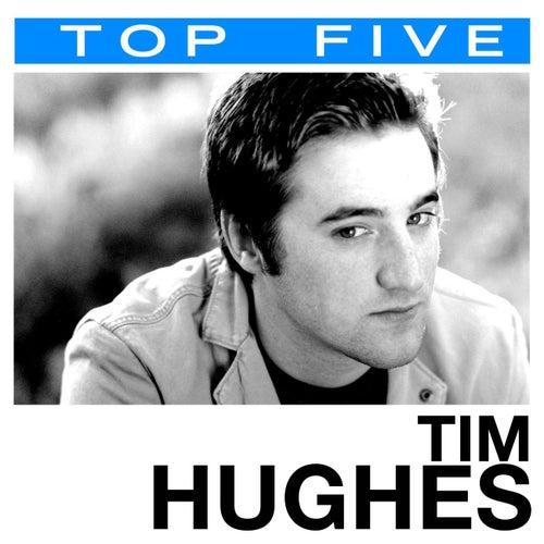 Top 5: Hits by Tim Hughes