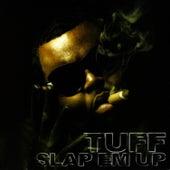 Slap Em Up by Tuff