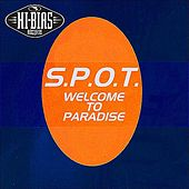 Welcome To Paradise by S.P.O.T.