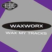 Wax My Tracks EP by Waxworx