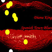 Spanish Town Blues by Diana King