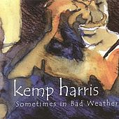 Sometimes in Bad Weather by Kemp Harris