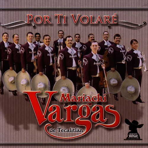 Por Ti Volare by Mariachi Vargas de Tecalitlan