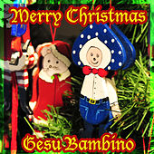 Merry Christmas - Gesu Bambino de Various Artists