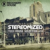 Stereonized - Tech House Selection, Vol. 14 by Various Artists