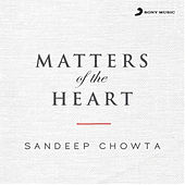 Matters of the Heart by Sandeep Chowta