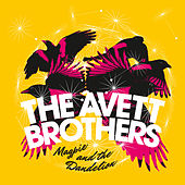 Magpie And The Dandelion (Deluxe) von The Avett Brothers