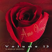 Amo Você Volume 13 von Various Artists