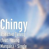 Addicted [Intro] (feat. Young Marquis) by Chingy
