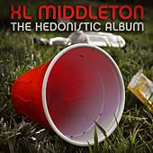 The Hedonistic Album (Deluxe Edition) by Xl Middleton