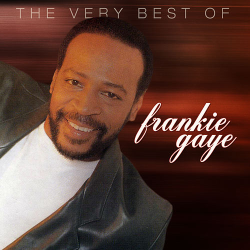 The Very Best Of Frankie Gaye by Frankie Gaye