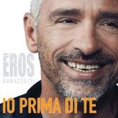 Io Prima Di Te by Eros Ramazzotti
