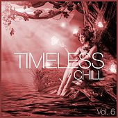 Timeless Chill, Vol. 6 by Various Artists