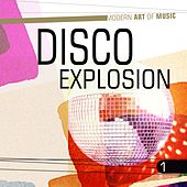 Modern Art of Music: Disco Explosion, Vol. 1 von Various Artists