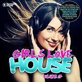Girls Love House - House Collection, Vol. 17 by Various Artists