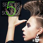 Serious Club Sounds, Vol. 5 by Various Artists