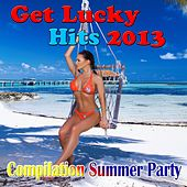 Get Lucky Hits 2013 (Compilation Summer Party) von Various Artists