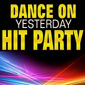 Dance On Yesterday Hit Party (Original Artist Original Songs) by Various Artists