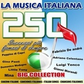 La musica italiana: 250 successi più belli di sempre (Big Collection - Canzoni italiane - Italian Songs) de Various Artists