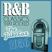 R&B Classics That Rocked the Jukebox in 1956 von Various Artists