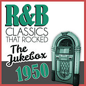 R&B Classics That Rocked the Jukebox in 1950 by Various Artists