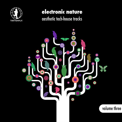 Electronic Nature, Vol. 3 - Aesthetic Tech-House Tracks! by Various Artists
