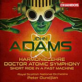 Adams: Harmonielehre - Doctor Atomic Symphony by Royal Scottish National Orchestra