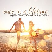 Once in a Lifetime: A Piano Soundtrack to Your Memories de Various Artists