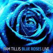 Blue Roses (Live) von Pam Tillis