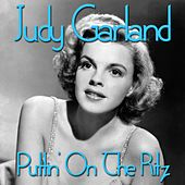Puttin' On the Ritz by Judy Garland