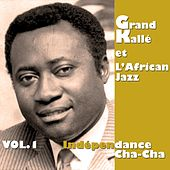 Independance Cha-Cha, Vol. 1 by Grand Kalle